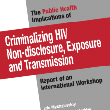 The Public Health Implications of HIV Criminalization, Non-Disclosure, Exposure and Transmission